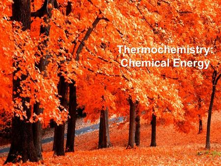 © 2014 Pearson Education, Inc. Thermochemistry: Chemical Energy.