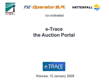 E-Trace the Auction Portal Warsaw, 12 January 2005 co-ordinated.