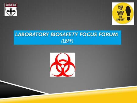 LABORATORY BIOSAFETY FOCUS FORUM (LBFF). Delia Wolf Office of Regulatory Affairs & Research Compliance Dana Burns Leslie Howes Stanley Estime Jennifer.