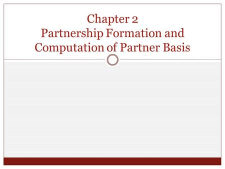 Chapter 2 Partnership Formation and Computation of Partner Basis.