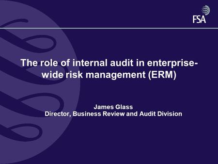 The role of internal audit in enterprise-wide risk management (ERM)