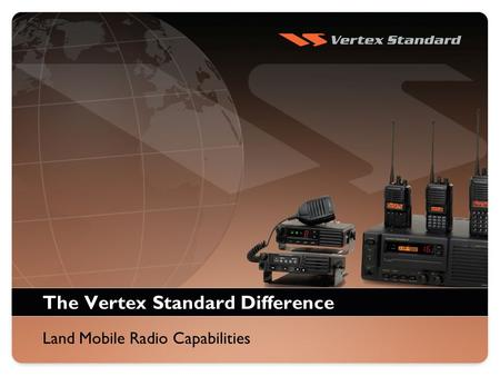 The Vertex Standard Difference Land Mobile Radio Capabilities.