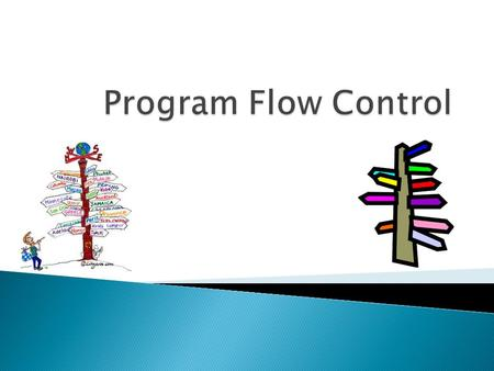 1. Know the different types of flow block 2. Understand how problems can be broken down into smaller problems.