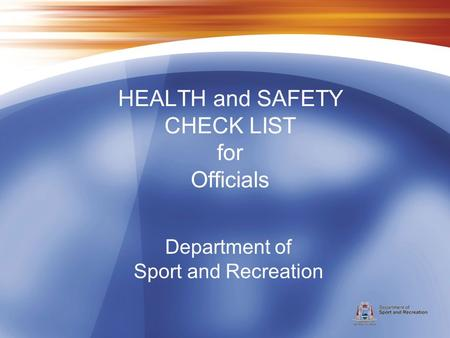 Department of Sport and Recreation HEALTH and SAFETY CHECK LIST for Officials.