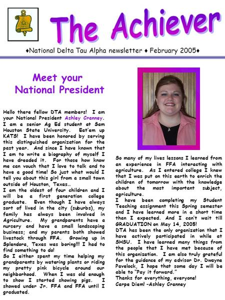 ♦ National Delta Tau Alpha newsletter ♦ February 2005 ♦ Meet your National President Hello there fellow DTA members! I am your National President Ashley.