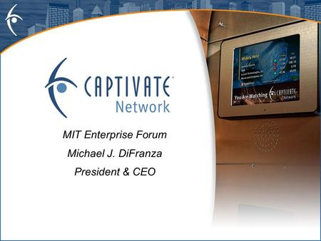 MIT Enterprise Forum Michael J. DiFranza President & CEO.