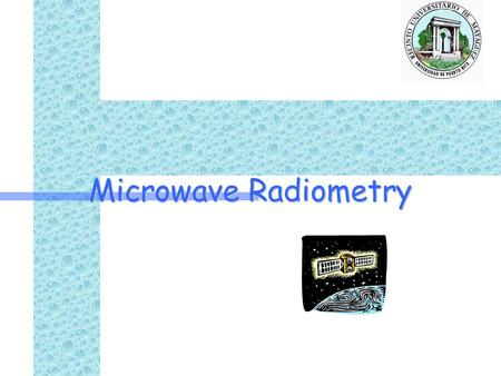 Microwave Radiometry. 2Outline Introduction Thermal Radiation Black body radiation –Rayleigh-Jeans Power-Temperature correspondence Non-Blackbody radiation.