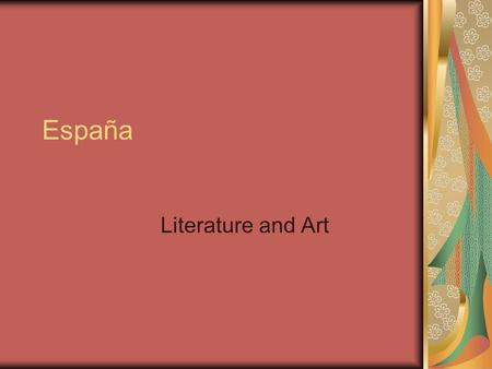 España Literature and Art. Historic Spanish Architecture/Art Prehistoric Art Roman architecture in Spain Coliseums, bridges, theaters, temples among others.