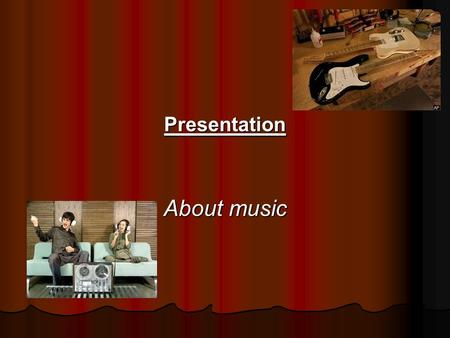 Presentation About music. Hip-Hop music Hip-hop music consists of 2 basic elements: Rap (rhythmic speech with clear rhyme) and rhyme that DJ gives but.
