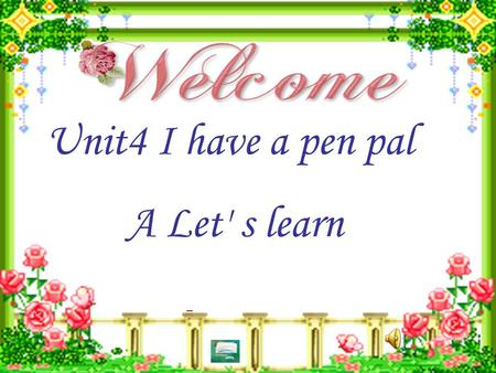 Unit4 I have a pen pal A Let' s learn. 亚运开幕式 (2010)