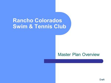 Draft Rancho Colorados Swim & Tennis Club Master Plan Overview.