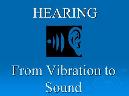 From Vibration to Sound