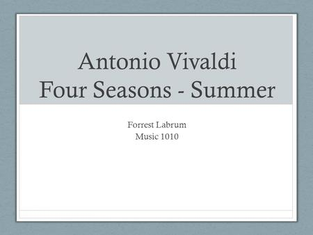 Antonio Vivaldi Four Seasons - Summer Forrest Labrum Music 1010.