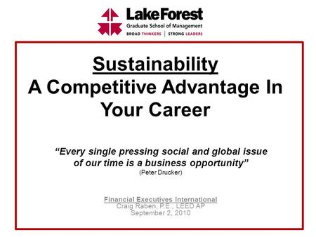 "Sustainability A Competitive Advantage In Your Career ""Every single pressing social and global issue of our time is a business opportunity"" (Peter Drucker)"