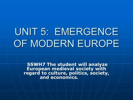 UNIT 5: EMERGENCE OF MODERN EUROPE