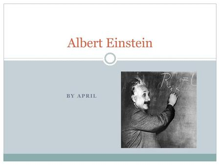 Albert Einstein By April.