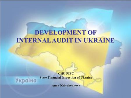 INTERNAL AUDIT IN UKRAINE State Financial Inspection of Ukraine