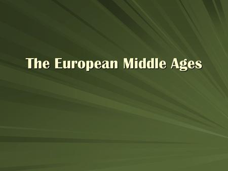 The European Middle Ages. E.Q. 1: What was life like during the Middle Ages? Key Terms: medieval, classical, Romance languages.