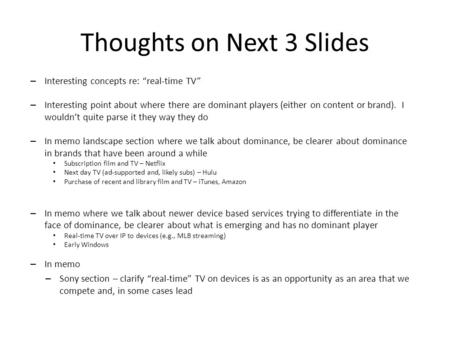 Thoughts on Next 3 Slides