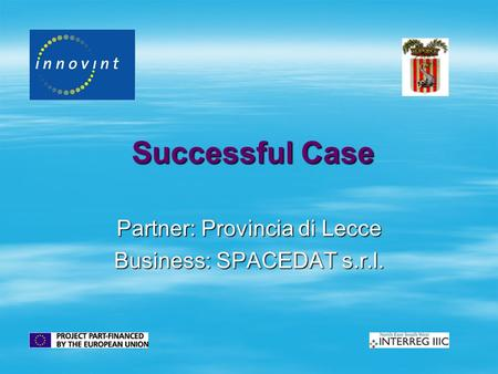 Successful Case Partner: Provincia di Lecce Business: SPACEDAT s.r.l.