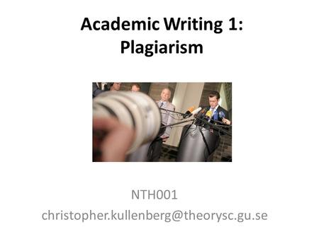 Academic Writing 1: Plagiarism NTH001