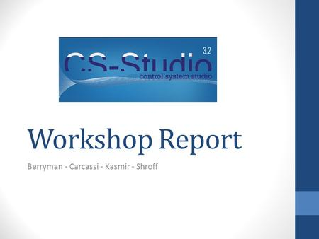 Workshop Report Berryman - Carcassi - Kasmir - Shroff.