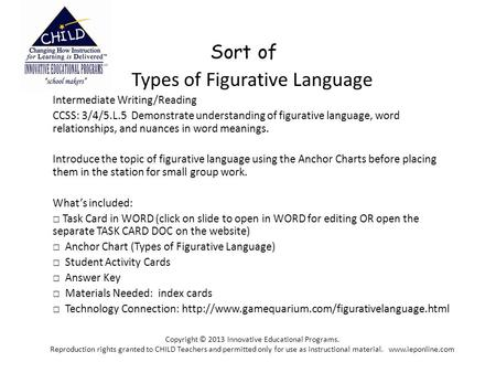 Sort of Types of Figurative Language Intermediate Writing/Reading CCSS: 3/4/5.L.5 Demonstrate understanding of figurative language, word relationships,