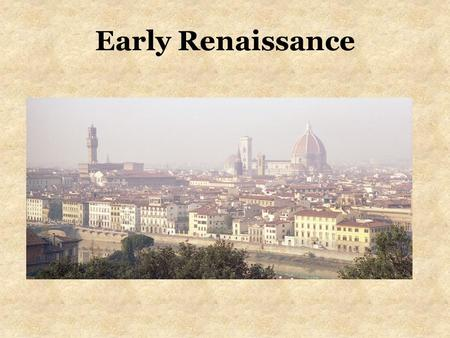 "Early Renaissance. What was the Renaissance? Period following the middle ages (1450- 1550) ""Rebirth"" of classical Greece and Rome Began in Italy Moved."