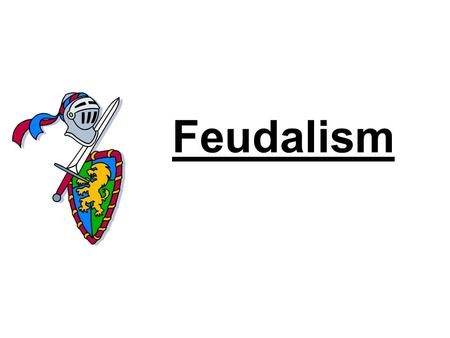 Feudalism. The Emergence of Feudalism Invasions Vikings, Muslims, Magyars Kings and emperors were too weak to maintain law and order.