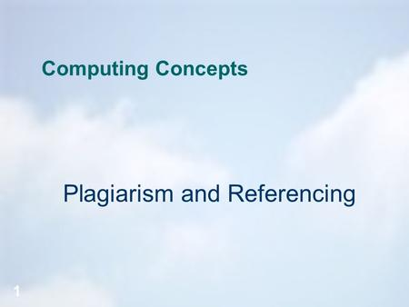 www.hope.ac.uk Deanery of Business & Computer Sciences 1 Computing Concepts Plagiarism and Referencing.