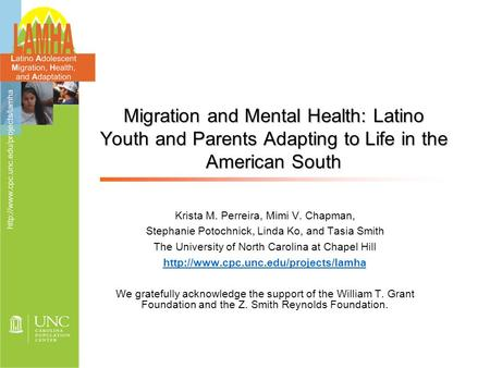 Migration and Mental Health: Latino Youth and Parents Adapting to Life in the American South Krista M. Perreira, Mimi V. Chapman, Stephanie Potochnick,
