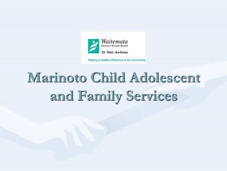 Marinoto Child Adolescent and Family Services. Split across 4 sites; 2 in the North and 2 in the West Marinoto North Child 124a Shakespeare Road Takapuna,