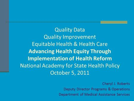 Quality Data Quality Improvement Equitable Health & Health Care Advancing Health Equity Through Implementation of Health Reform National Academy for State.