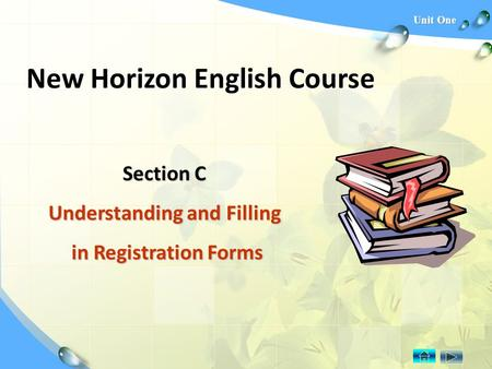 Unit One New Horizon English Course Section C Understanding and Filling in Registration Forms in Registration Forms.