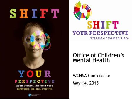 Office of Children's Mental Health WCHSA Conference May 14, 2015.