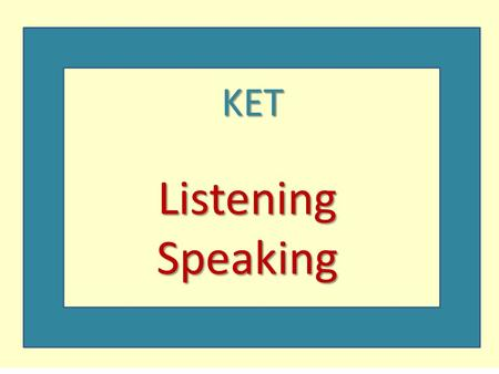 KET Listening Speaking.