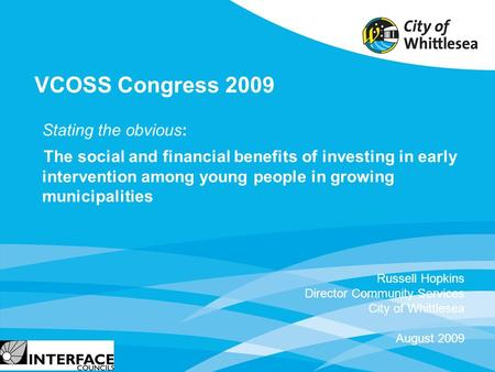 Stating the obvious: The social and financial benefits of investing in early intervention among young people in growing municipalities Russell Hopkins.