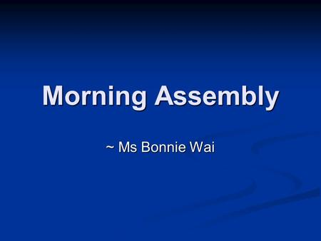 Morning Assembly ~ Ms Bonnie Wai. Mickey Mouse Winnie the Pooh.