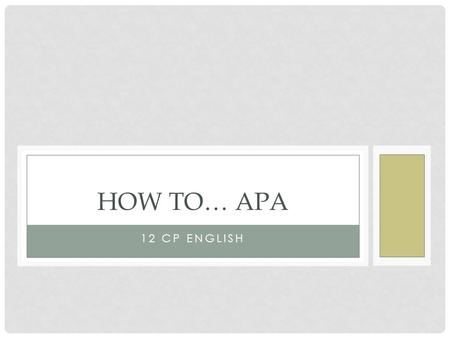 How to… APA 12 CP English.