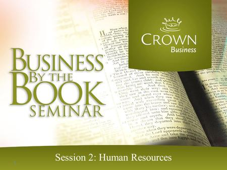 1 Session 2: Human Resources. 2 Hiring Decisions Should we employ only Christians? How does 1 Corinthians 5:9-11 apply to the hiring of employees?
