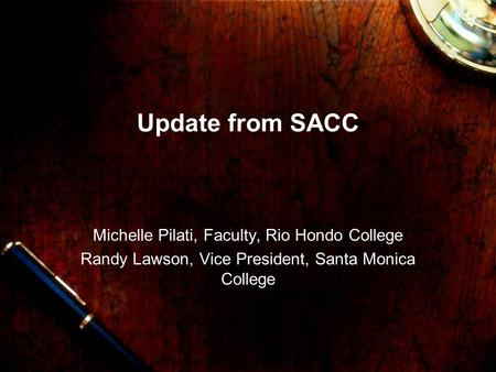 Update from SACC Michelle Pilati, Faculty, Rio Hondo College