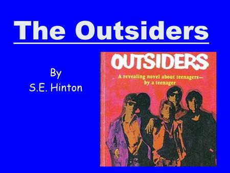 The Outsiders By S.E. Hinton.