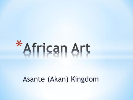 Asante (Akan) Kingdom. Their graphic decorations, symbols and figural compositions directly relate to proverbs, traditional sayings, or historical events.