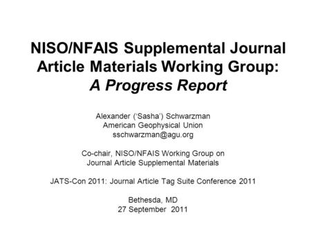 NISO/NFAIS Supplemental Journal Article Materials Working Group: A Progress Report Alexander ('Sasha') Schwarzman American Geophysical Union