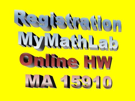 Need your MyMathLab card or access code (purchased with text or online) Need a Valid E-Mail Address (recommend you use your Purdue email address) Need.