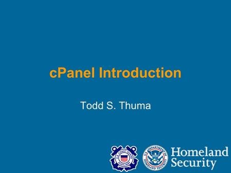 CPanel Introduction Todd S. Thuma. cPanel: What is it? Backend administration of web-based content Provides web site management tools through a web-based,