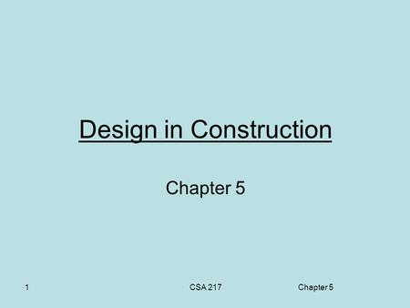 Chapter 5CSA 217 Design in Construction Chapter 5 1.