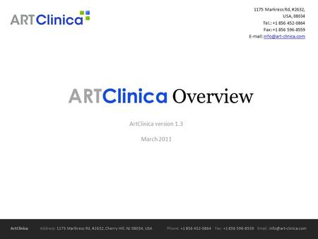 ArtClinica Address: 1175 Marlkress Rd, #2632, Cherry Hill, NJ 08034, USAPhone: +1 856 452-0864 Fax: +1 856 596-8559   ARTClinica.