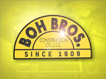 History Established in 1909 Founded by Arthur and Henry Boh as a small residential construction company Evolved into a stable and growing industrial and.