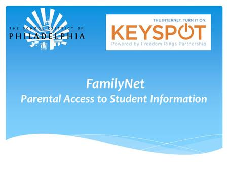 FamilyNet Parental Access to Student Information.